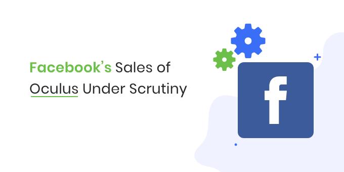 Facebook's_Sales_of_Oculus_Under_Scrutiny