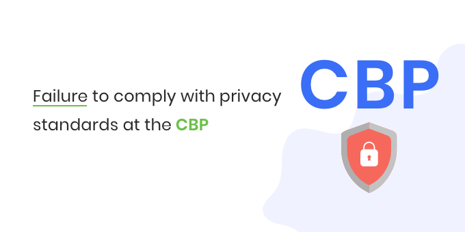 Failure_to_comply_with_privacy_standards_at_the_CBP